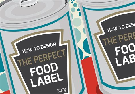 label graphic design a visual guide to designing the perfect food label