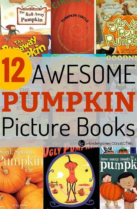 pumpkin picture books pumpkin books for the kindergarten connection