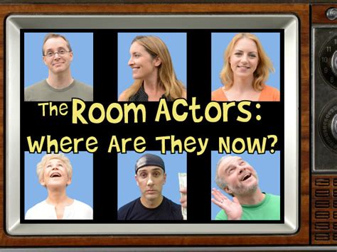 the room actors the room actors where are they now a mockumentary by robyn kickstarter