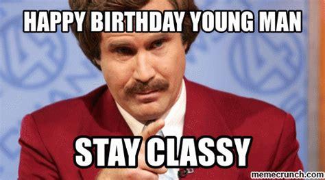 Classy Guy Meme - happy birthday young man stay classy