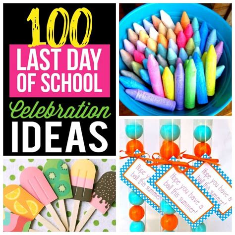 day ideas 100 last day of school celebration ideas from the dating