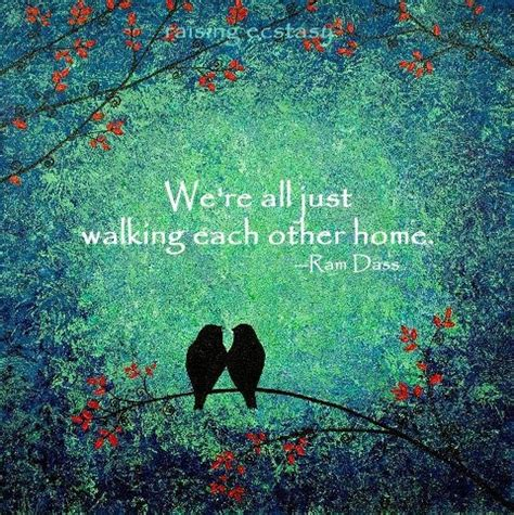 we are all just walking each other home words