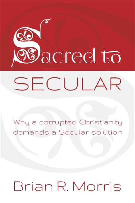 on secular education books sacred to secular by brian r morris education blurb books