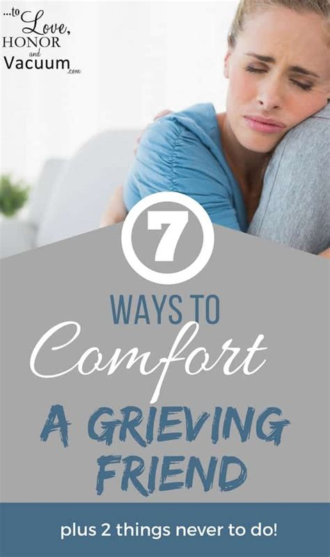 how to comfort the grieving 7 ways to comfort a friend through grief to love honor