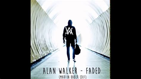 faded alan walker radio edit mp3 download alan walker faded martin haber edit youtube