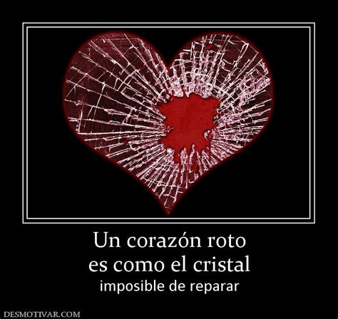 imagenes de corazones en reparacion desmotivaciones un coraz 243 n roto es como el cristal