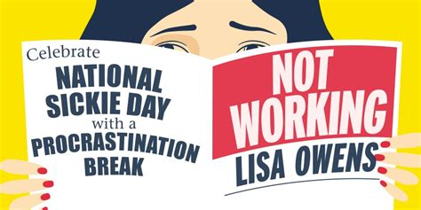 blogger not working celebrate national sickie day with lisa owens not work