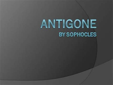antigone themes ppt antigone notes authorstream