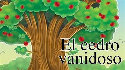 el vanidoso cuento el cedro vanidoso