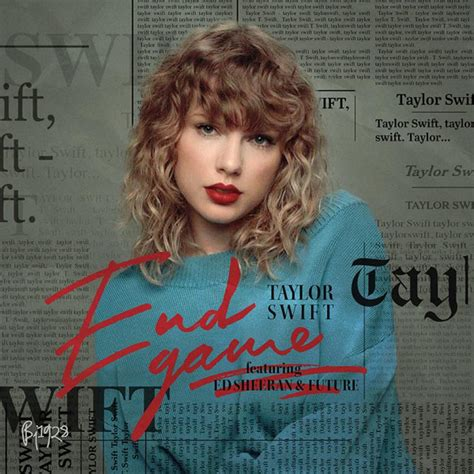 end game lyrics meaning taylor swift taylor swift end game ft ed sheeran planet