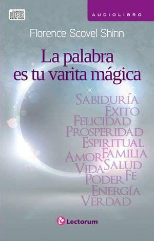 libro la varita mgica palabra es tu varita magica la audiolibro scovel florence 9786074573183
