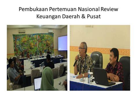 Pusatreview Pusat Review Dan pertemuan nasional review keuangan daerah dan pusat pkbi