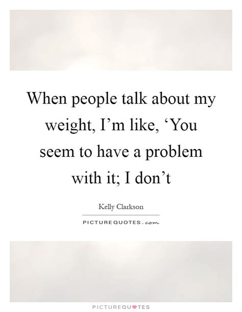 When I Talk About When I Talk About Running Haruki Murakami when talk about my weight i m like you seem to picture quotes