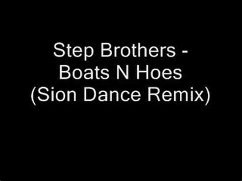 boats n hoes remix step brothers boats n hoes sion dance remix youtube