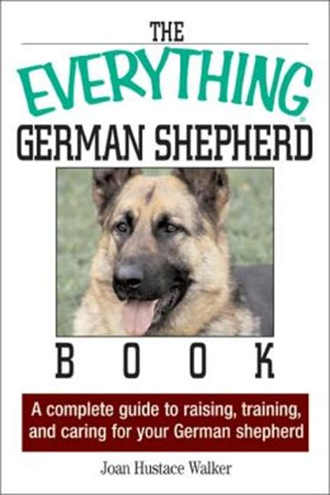 your german shepherd your series books everything german shepherd book a complete guide to