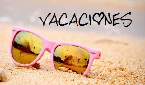 imagenes sobre vacaciones de verano mis vacaciones de verano en espa 241 a 2015 vidaguiri
