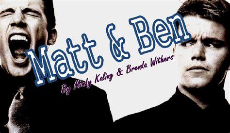 mindy kaling and brenda withers matt ben a play by mindy kaling and brenda withers 09