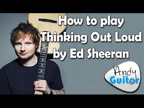 youtube tutorial thinking out loud how to play thinking out loud by ed sheeran guitar lesson