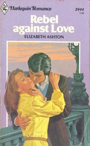 Novel Elizabeth Ashton Th 80an rebel against by elizabeth ashton reviews