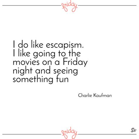 On Friday I Went To The 2 31 awesome friday quotes for the weekend spirit button