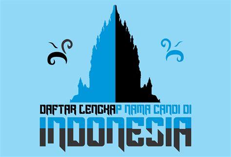 Daftar Microwave Di Indonesia daftar lengkap nama candi di indonesia bagas aji harvian