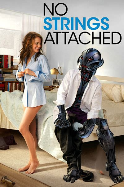 No Strings Attached Memes - ultron no strings attached poster by goku162008 on deviantart
