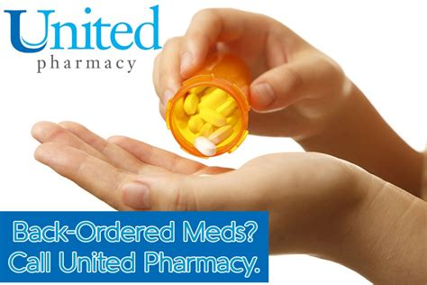 Call Pharmacy by Back Ordered Meds Call United Pharmacy