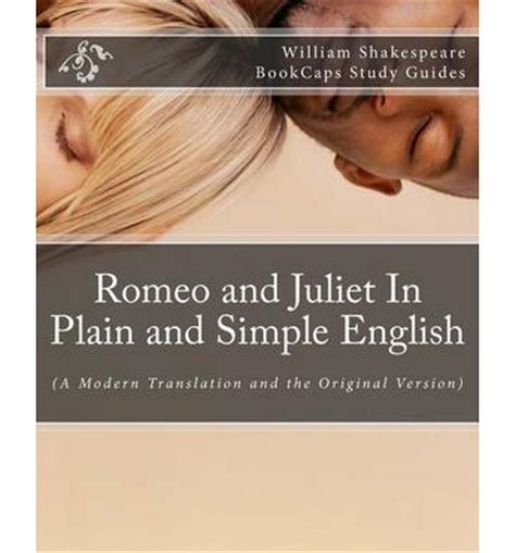 buy romeo and juliet in plain and simple romeo and juliet in plain and simple english william shakespeare 9781469973746