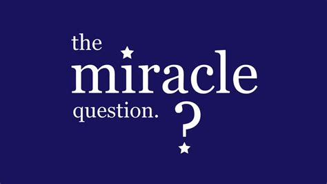 The Miracle Questions The Miracle Question