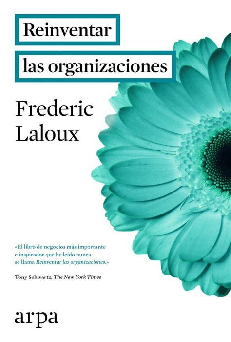 reinventar las organizaciones 8416601054 reinventar las organizaciones laloux frederic libro en papel 9788416601059
