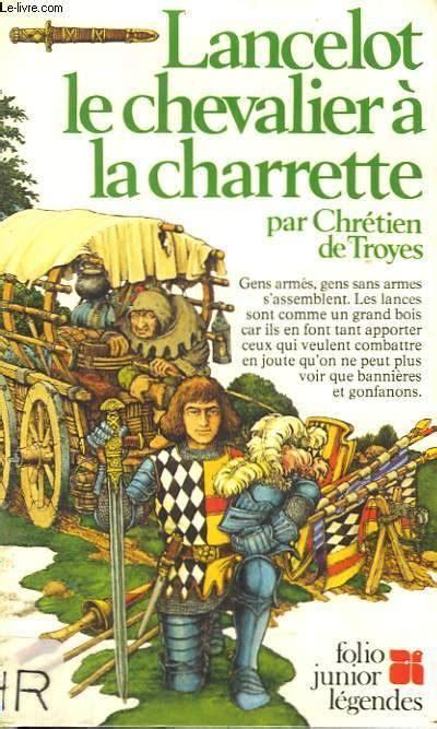 le chevalier a la 2253054011 livre lancelot le chevalier 224 la charrette chr 233 tien de troyes gallimard jeunesse folio
