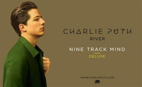 charlie puth river charlie puth ecco il brano river audio testo e traduzione