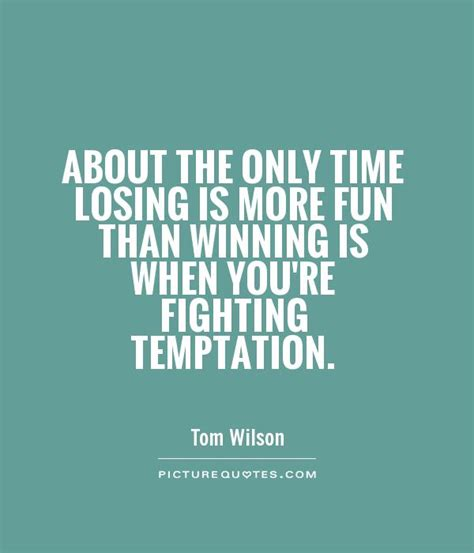 Tips If Youre Tempted To by Temptation Quotes Quotesgram