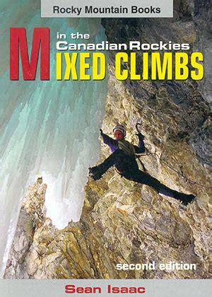 librer 237 a desnivel mixed climbs in the canadian rockies sean isaac