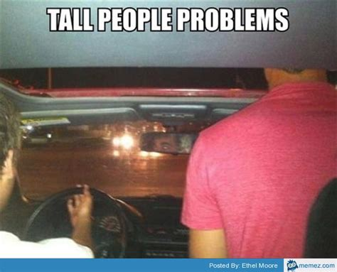 Tall People Problems Meme - tall people problems memes com