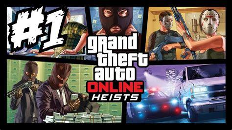 grand theft auto 5 gameplay walkthrough part 1 grand theft auto v online heist walkthrough part 1