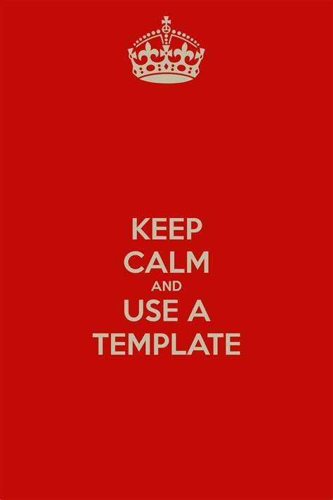 Keep Calm And Use A Template Poster Geoff Keep Calm O Matic Keep Calm Template