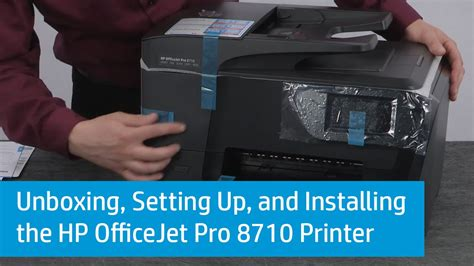 Printer Hp Officejet Pro 8710 unboxing setting up and installing the hp officejet pro