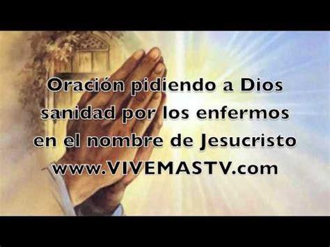 imagenes de dios orando por los enfermos oraci 243 n por sanidad por los enfermos oracion de