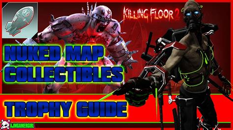 killing floor 2 nuked map collectibles youtube
