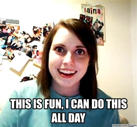 All Day Meme - this is fun i can do this all day