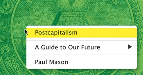 postcapitalism a guide to is postcapitalism on the horizon the bullet