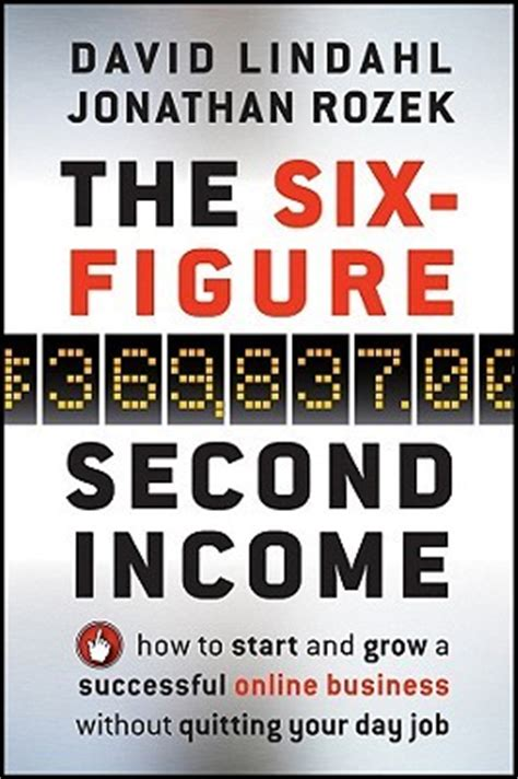 your income 8 success secrets from a spectacular books the six figure second income how to start and grow a