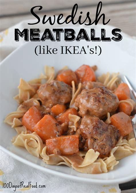 Ikea Meatballs swedish meatballs like ikea s 100 days of real food