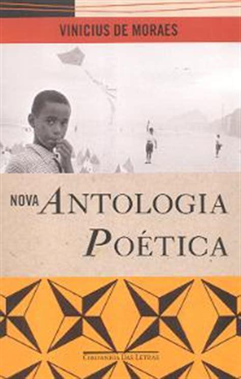 antologia poetica 2 8420618632 nova antologia po 233 tica vinicius de moraes companhia