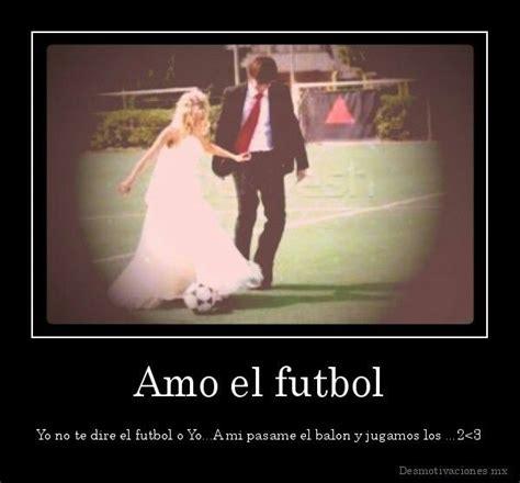 imagenes que digan yo amo el futbol 61 best images about futbol on pinterest