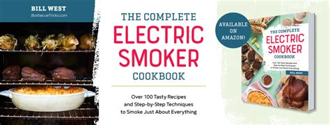 electric smoker cookbook complete smoker cookbook for real barbecue the ultimate how to guide for your electric smoker books electric smoker cookbook barbecue tricks