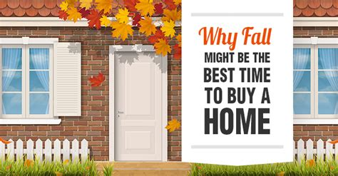 best time to buy a house why fall might be the best time to buy a home