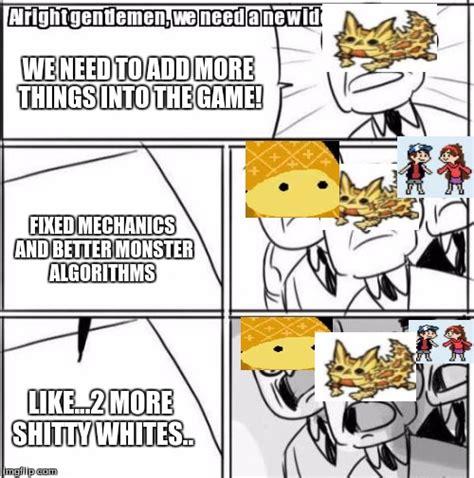 We Need A New Idea Meme - alright gentlemen we need a new idea meme imgflip