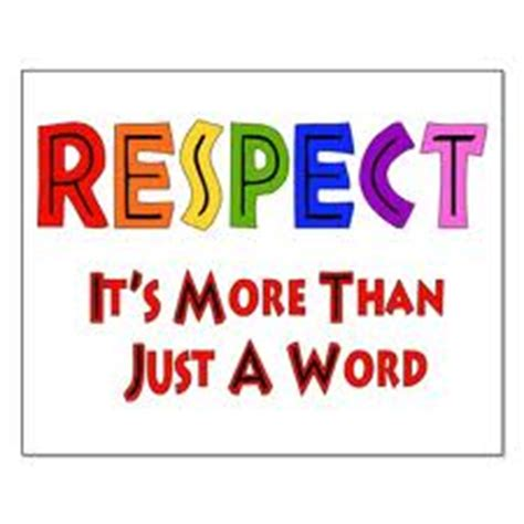 """""""respect, it's more than just a word"""" 